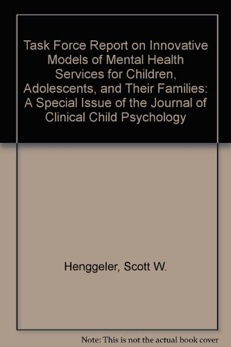 Task force Report on Innovative Models of Mental Health Services for Children, Adolescents, and ...