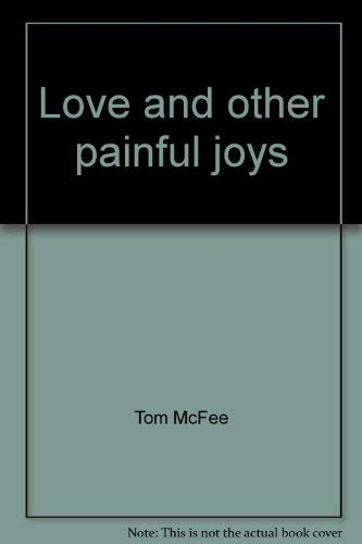 9780805914672: Love and other painful joys