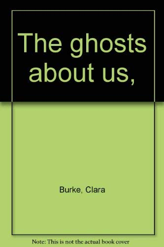 9780805914757: The Ghosts About Us