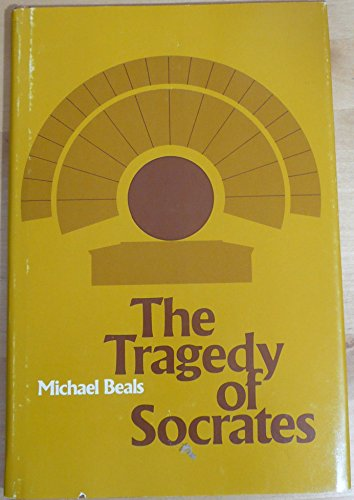 The tragedy of Socrates: Beals, Michael