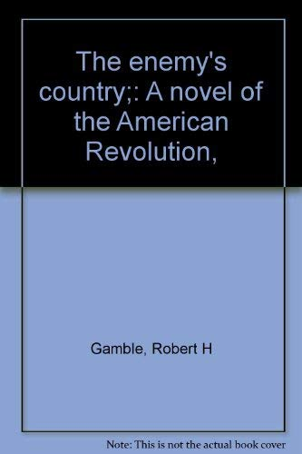 The Enemy's Country: Gamble, Robert H.