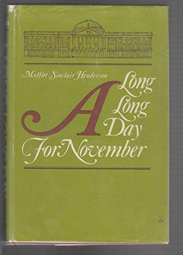 9780805915907: A long, long day for November