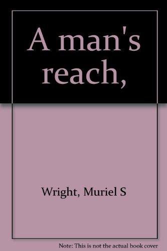 A Man's Reach: Wright, Muriel S.