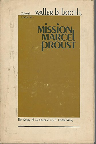 Mission Marcel-Proust;: The story of an unusual OSS undertaking,: Booth, Waller B