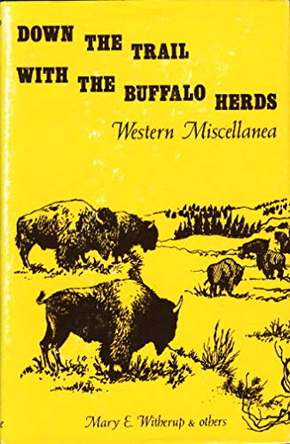 9780805917086: Down the trail with the buffalo herds;: Western miscellanea,