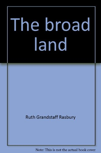 The Broad Land; The life and times of Stephen Fuller Austin: Rasbury, Ruth Grandstaff