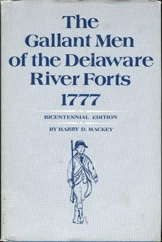 9780805918748: The Gallant Men of the Delaware River Forts, 1777 (Bicentennial Edition)