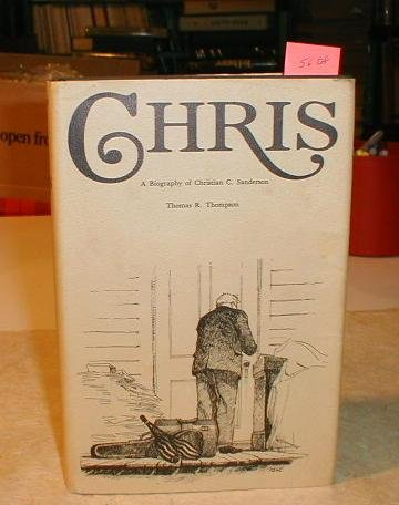 Chris - A Biography of Christian C. Sanderson