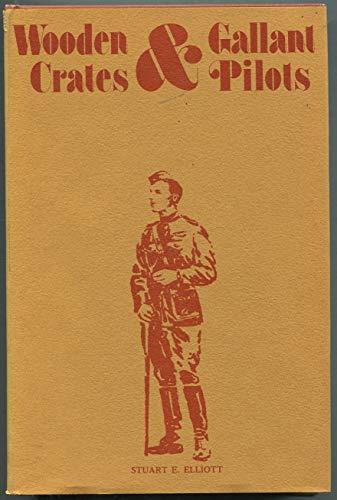 Wooden Crates & Gallant Pilots.: Elliott, Stuart E.