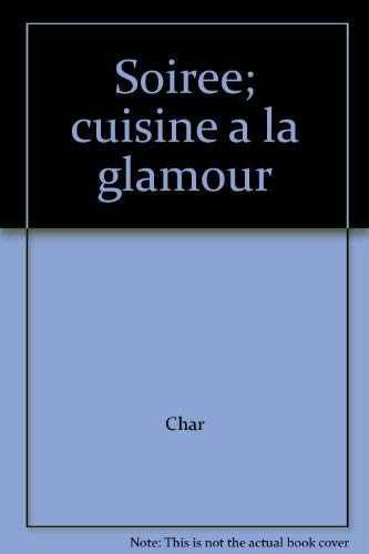 Soiree; cuisine a la glamour (0805919244) by Char