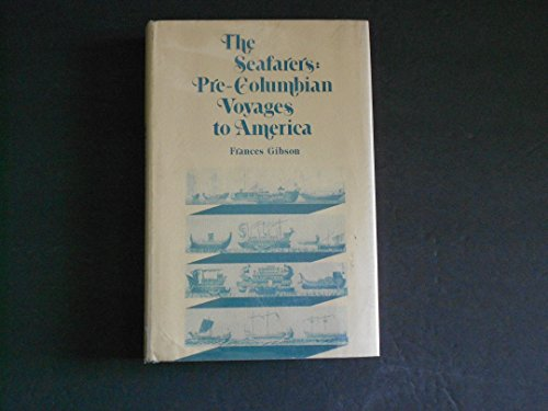 The seafarers: pre-Columbian voyages to America: Gibson, Frances