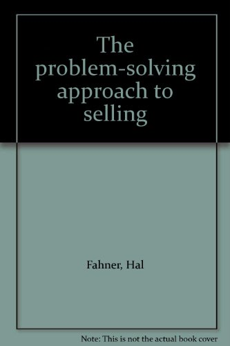 9780805921373: The problem-solving approach to selling