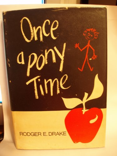 Once a pony time: Drake, Rodger E