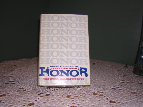 Interview with Honor The Burr-Hamilton Duel: Risher, James F. Jr.