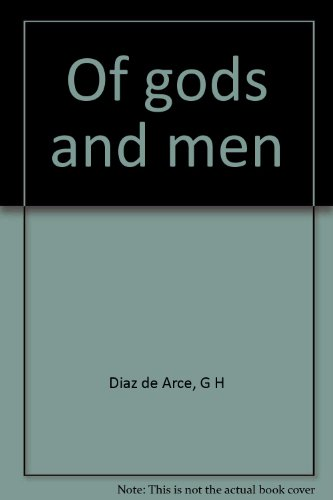 Of gods and men: G H Diaz de Arce