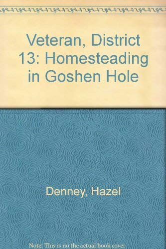 9780805923315: Veteran, district 13: Homesteading in Goshen Hole