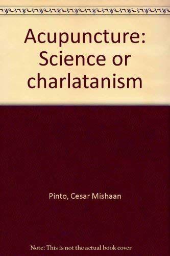 9780805924336: Acupuncture: Science or charlatanism?