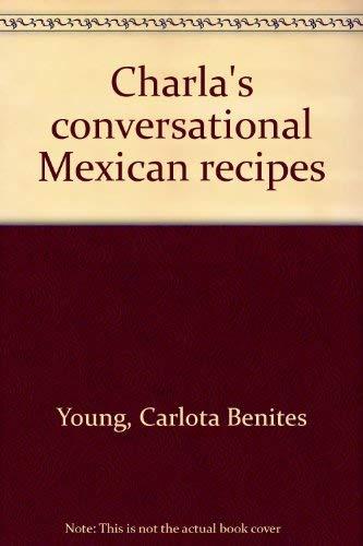 9780805924893: Charla's conversational Mexican recipes