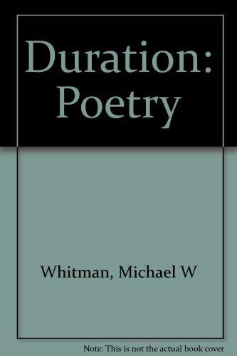Duration: Poetry: Whitman, Michael W