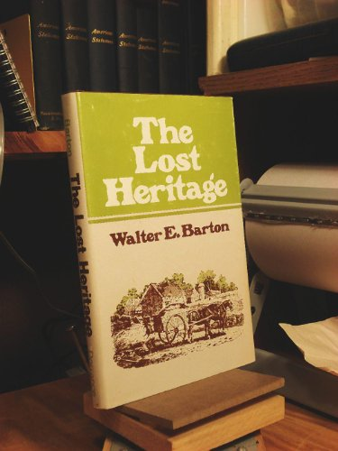 The Lost Heritage: Barton, Walter E.