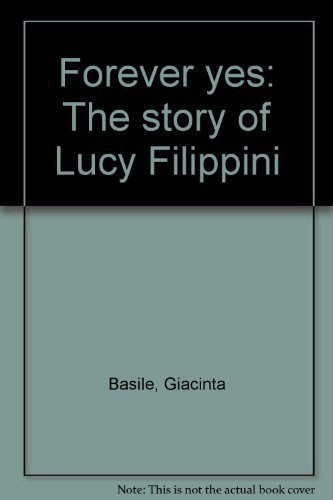 Forever yes: The story of Lucy Filippini: Giacinta Basile