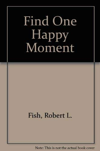 Find One Happy Moment: Robert L. Fish