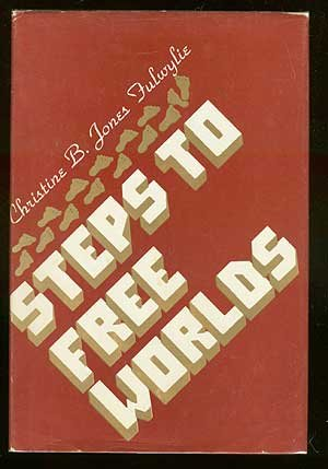 Steps to Free Worlds: Christine B. Jones Fulwylie