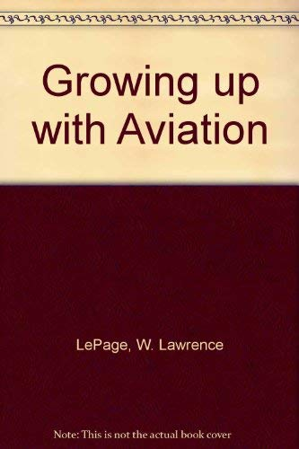 Growing up with Aviation: LePage, W. Lawrence