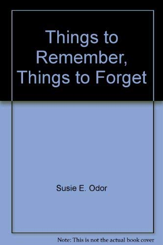 9780805928099: Things to Remember, Things to Forget