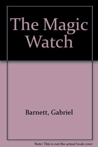 The Magic Watch: Barnett, Gabriel