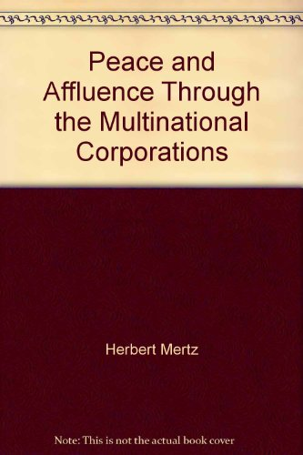 Peace & Affluence Through the Multinational Corporations