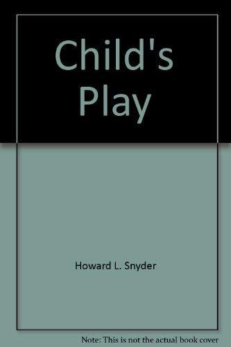 Child's Play: Snyder, Howard L