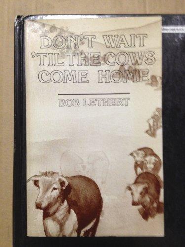 9780805930023: Don't Wait 'Til the Cows Come Home