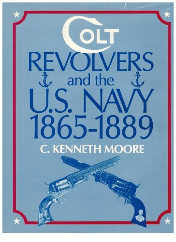 9780805930177: Colt revolvers and the U.S. Navy, 1865-1889
