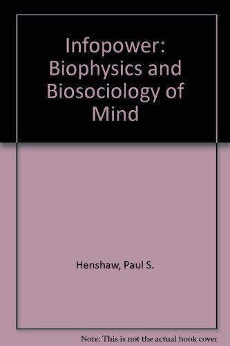 9780805930252: Infopower: Biophysics and Biosociology of Mind