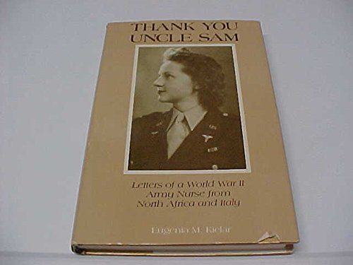 Thank You Uncle Sam: Letters of a: Kielar, Eugenia