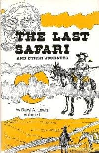 The Last Safari and Other Journeys: Daryl A. Lewis,