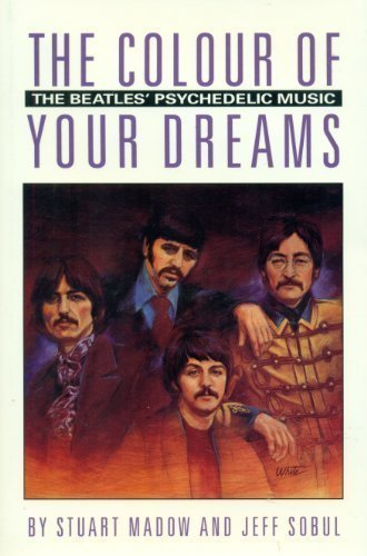 9780805932614: The Colour of Your Dreams: The Beatles Psychedelic Music