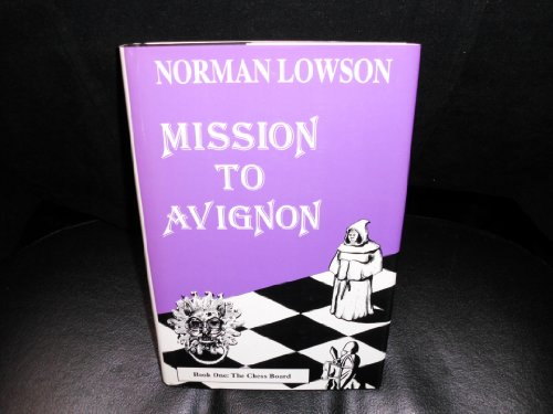 MISSION TO AVIGNON Book 1: The Chessboard (INSCRIBED COPY): LOWSON, Norman