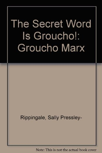 The secret Word is Groucho: Presley-Rippingale, Sally &