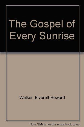 9780805932799: The Gospel of Every Sunrise