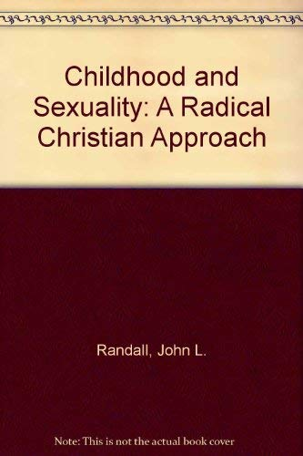 9780805932843: Childhood and Sexuality: A Radical Christian Approach