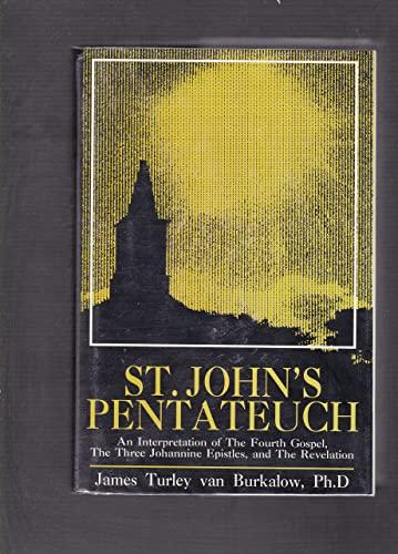St. John's Pentateuch An Interpretation of the: Burkalow, James Turley