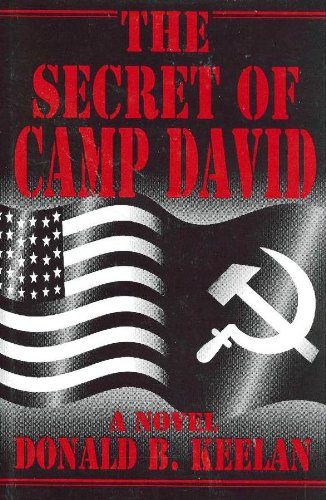 The Secret of Camp David: Donald B. Keelan