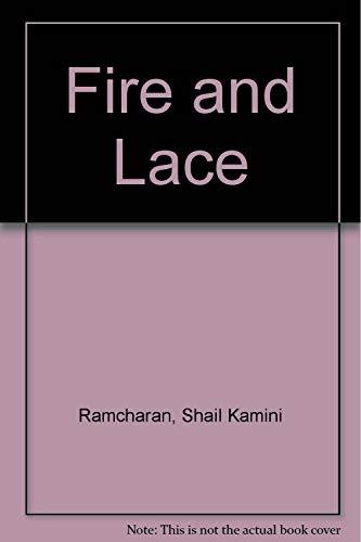 Fire and Lace: Ramcharan, Shail Kamini