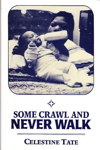 Some Crawl and Never Walk (inscribed by the author): Celestine Tate