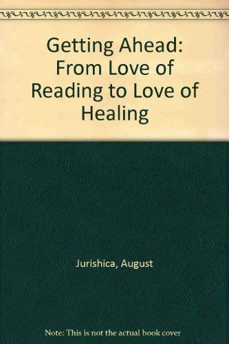 Getting Ahead: From Love of Reading to Love of Healing: August Jurishica