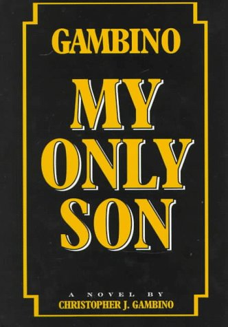 My Only Son: A Novel: Gambino, Christopher J.