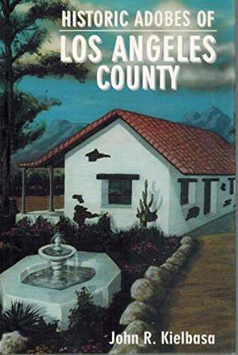 9780805941722: Historic Adobes of Los Angeles County