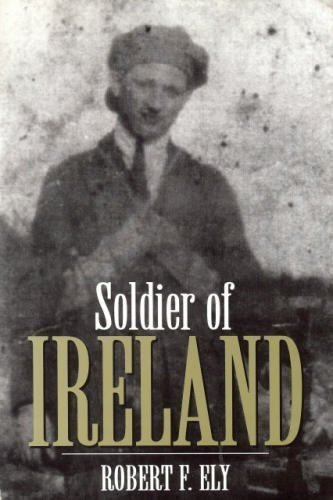 Soldier of Ireland: Ely, Robert F.